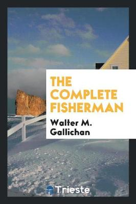 The Complete Fisherman (Paperback)