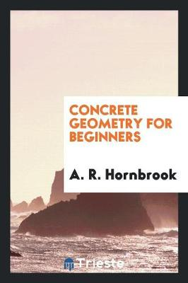 Concrete Geometry for Beginners (Paperback)