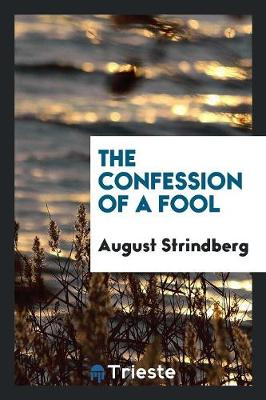 The Confession of a Fool (Paperback)