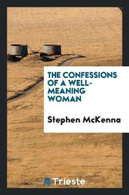 The Confessions of a Well-Meaning Woman (Paperback)