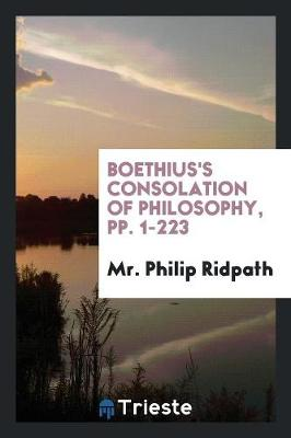 Boethius's Consolation of Philosophy, Pp. 1-223 (Paperback)