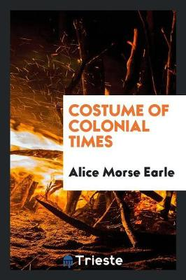 Costume of Colonial Times (Paperback)
