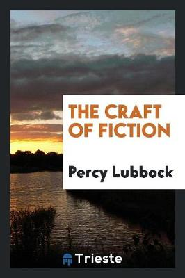 The Craft of Fiction (Paperback)