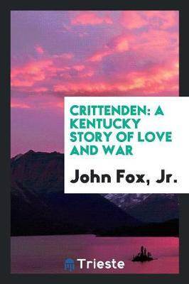 Crittenden: A Kentucky Story of Love and War (Paperback)
