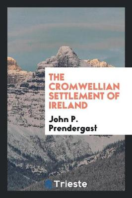 The Cromwellian Settlement of Ireland (Paperback)