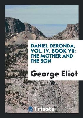 Daniel Deronda, Vol. IV, Book VII: The Mother and the Son (Paperback)