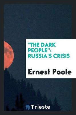 The Dark People: Russia's Crisis (Paperback)