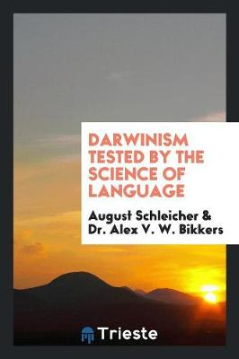 Darwinism Tested by the Science of Language (Paperback)