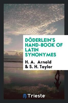 D derlein's Hand-Book of Latin Synonymes (Paperback)