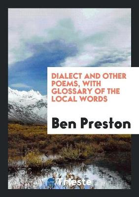 Dialect and Other Poems, with Glossary of the Local Words (Paperback)