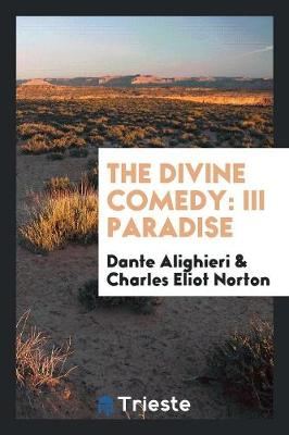 The Divine Comedy, III Paradise (Paperback)