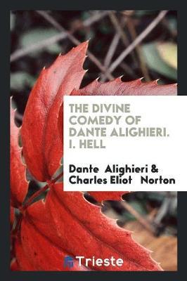 The Divine Comedy of Dante Alighieri. I. Hell (Paperback)