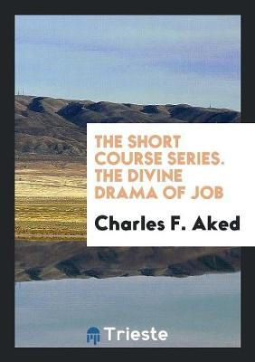 The Short Course Series. the Divine Drama of Job (Paperback)