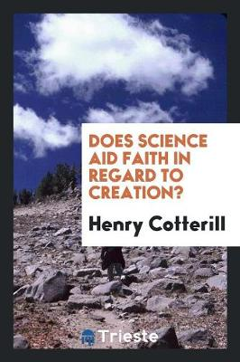 Does Science Aid Faith in Regard to Creation? (Paperback)