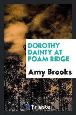 Dorothy Dainty at Foam Ridge (Paperback)