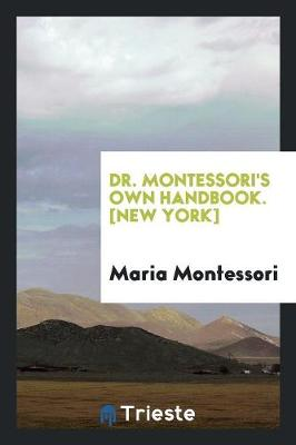 Dr. Montessori's Own Handbook. [new York] (Paperback)