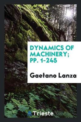 Dynamics of Machinery; Pp. 1-245 (Paperback)