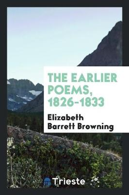 The Earlier Poems, 1826-1833 (Paperback)