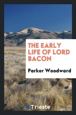The Early Life of Lord Bacon (Paperback)