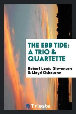 The Ebb Tide: A Trio & Quartette (Paperback)