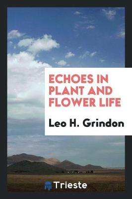 Echoes in Plant and Flower Life (Paperback)