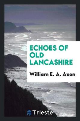 Echoes of Old Lancashire (Paperback)