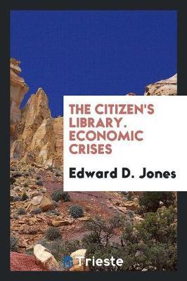 The Citizen's Library. Economic Crises (Paperback)