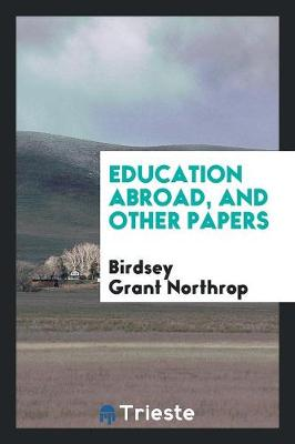 Education Abroad, and Other Papers (Paperback)