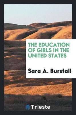 The Education of Girls in the United States (Paperback)