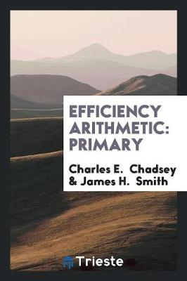 Efficiency Arithmetic: Primary (Paperback)