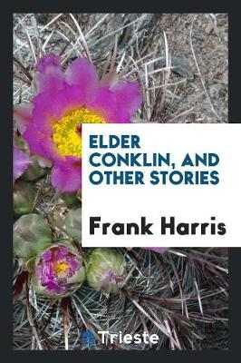 Elder Conklin, and Other Stories (Paperback)