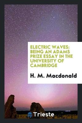 Electric Waves: Being an Adams Prize Essay in the University of Cambridge (Paperback)