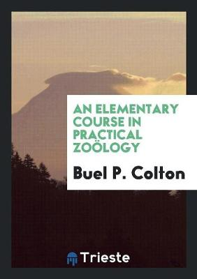 An Elementary Course in Practical Zoology (Paperback)