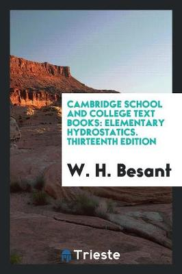 Cambridge School and College Text Books: Elementary Hydrostatics. Thirteenth Edition (Paperback)