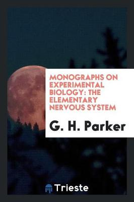 Monographs on Experimental Biology: The Elementary Nervous System (Paperback)
