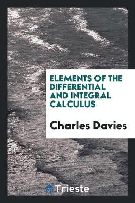 Elements of the Differential and Integral Calculus (Paperback)