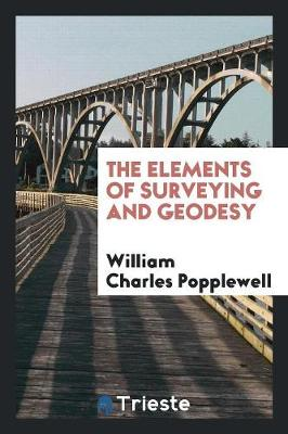 The Elements of Surveying and Geodesy (Paperback)