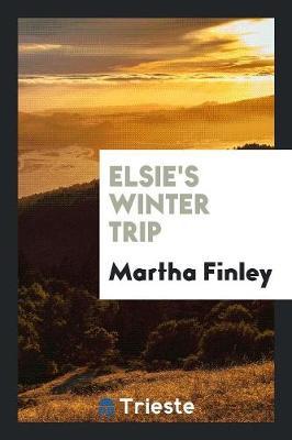 Elsie's Winter Trip (Paperback)