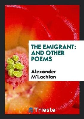 The Emigrant: And Other Poems (Paperback)