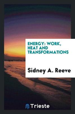 Energy: Work, Heat and Transformations (Paperback)