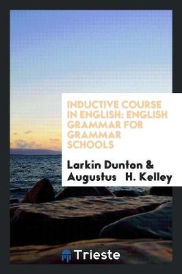 Inductive Course in English. English Grammar for Grammar Schools (Paperback)