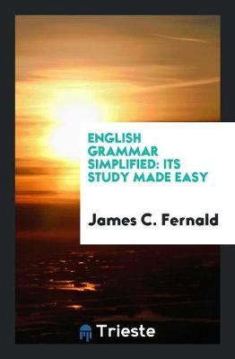 English Grammar Simplified: Its Study Made Easy (Paperback)