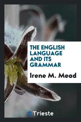 The English Language and Its Grammar (Paperback)