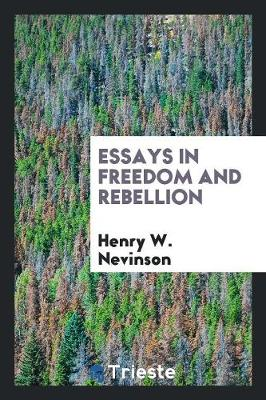 Essays in Freedom and Rebellion (Paperback)