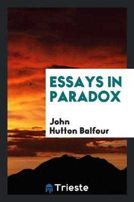 Essays in Paradox (Paperback)