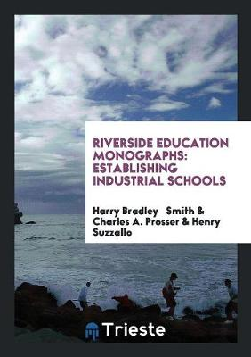 Riverside Education Monographs: Establishing Industrial Schools (Paperback)