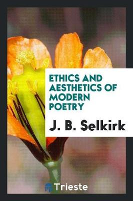 Ethics and Aesthetics of Modern Poetry (Paperback)