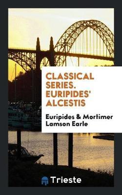 Classical Series. Euripides' Alcestis (Paperback)