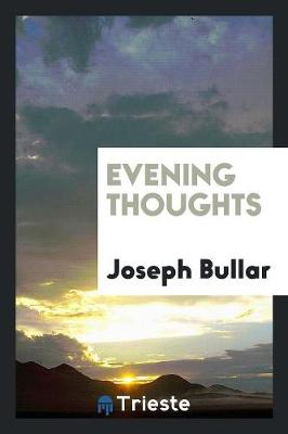 Evening Thoughts, by a Physician [j. Bullar]. (Paperback)