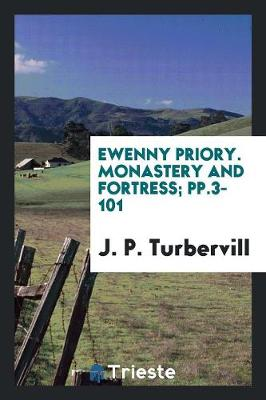 Ewenny Priory. Monastery and Fortress; Pp.3-101 (Paperback)